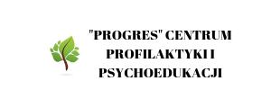 """PROGRES"" Centrum profilaktyki i psychoedukacji"